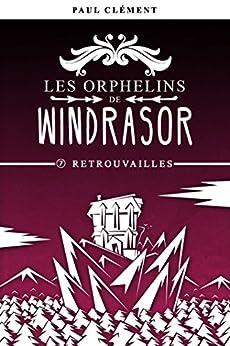 Retrouvailles (Les Orphelins de Windrasor t. 7) par [Clément, Paul]