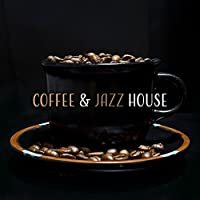 Coffee & Jazz House – Relaxing Jazz, Smooth Vibrations, Cafe Music, Drip Bossa, Instrumental Jazz