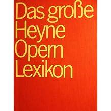 Das große Heyne Opernlexikon