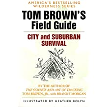 Tom Brown's Field Guide to City and Suburban Survival (Tom Brown's Field Guides)