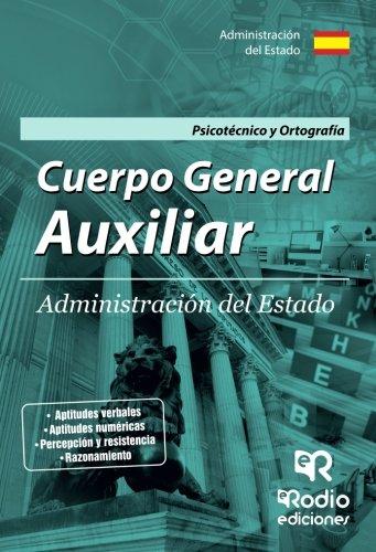 Cuerpo General Auxiliar de la Administración del Estado. Psicotécnico y Ortografía. por Aa. Vv.