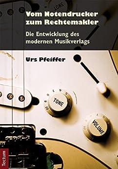 Vom Notendrucker zum Rechtemakler: Die Entwicklung des modernen Musikverlags