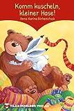 Komm kuscheln, kleiner Hase!: Ein Bilderbuch, das das Herz erwärmt
