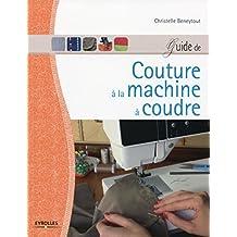 Guide de couture à la machine à coudre (EYROLLES)
