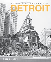 Forgotten Landmarks of Detroit (Lost) by Dan Austin (2012-11-20)