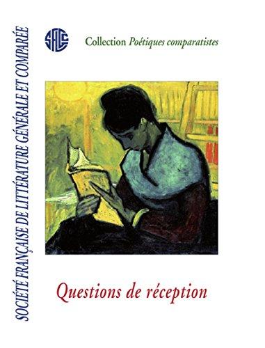 societe-francaise-de-litterature-generale-et-comparee-questions-de-reception-french-edition