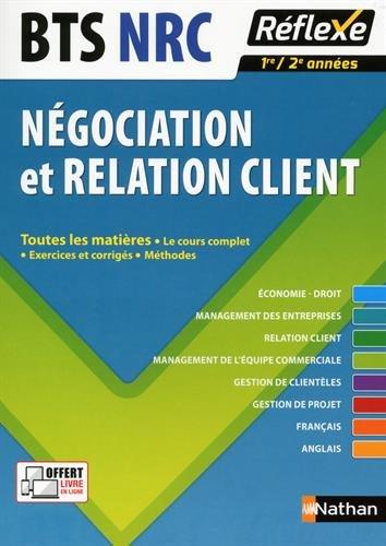Négociation et relation client BTS NRC 1re et 2e années par Pascal Besson, Laurence Garnier, Bernard Malo, Marie-José Chacon, Collectif