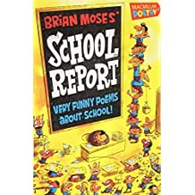 Brian Moses' School Report: Very funny poems about school (MacMillan Poetry)