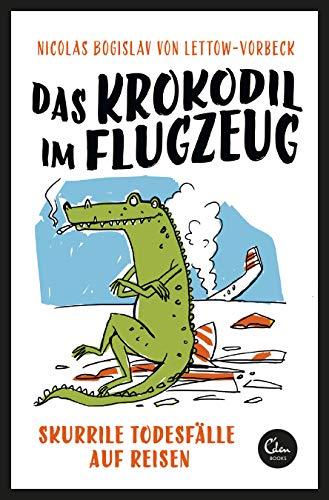Das Krokodil im Flugzeug: Skurrile Todesfälle auf Reisen