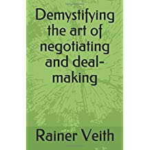 Demystifying the art of negotiating and deal-making