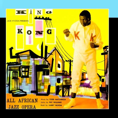 king-kong-all-african-jazz-opera-original-cast-soundtrack