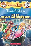 Thea Stilton and the Venice Masquerade: A Geronimo Stilton Adventure (Thea Stilton #26)