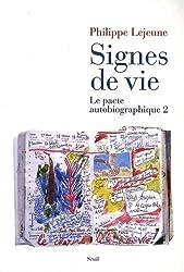 Le pacte autobiographique : Tome 2, Signes de vie