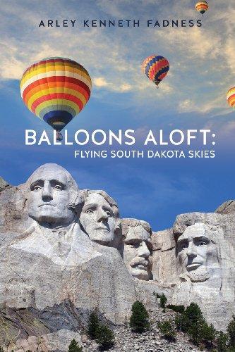 Balloons Aloft: Flying South Dakota Skies por Arley Kenneth Fadness