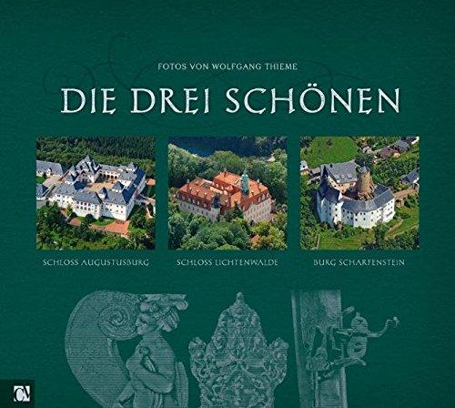 Die drei Schönen: Schloss Augustusburg, Schloss Lichtenwalde, Burg Scharfenstein