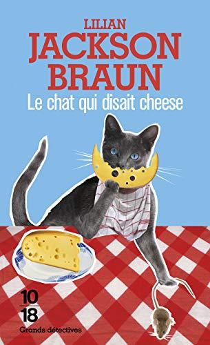 Le chat qui disait cheese par Lilian JACKSON BRAUN