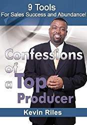 Confessions of a Top Producer: 9 Tools for Sales Success & Abundance