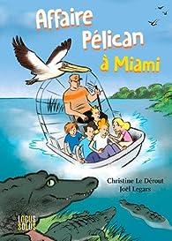 Affaire Pélican à Miami par Le Dérout