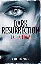 Dark Resurrection: A Colony Novel (The Colony Book 2)