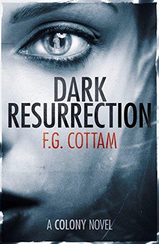 Dark Resurrection: A Colony Novel (The Colony Book 2)