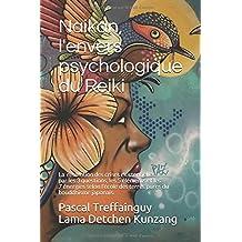Naikan, l'envers psychologique du reiki: La résolution des crises existentielles par les 3 questions, les 5 éléments et les 7 énergies selon l'école des terres pures du bouddhisme japonais.