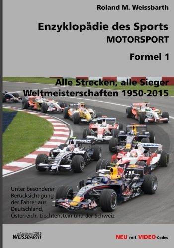 Enzyklopädie des Sports - MOTORSPORT - Formel 1: Weltmeisterschaften 1950-2015: Volume 3 por Roland M. Weissbarth