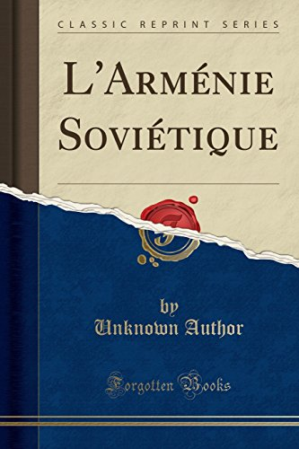 L'Armenie Sovietique (Classic Reprint)