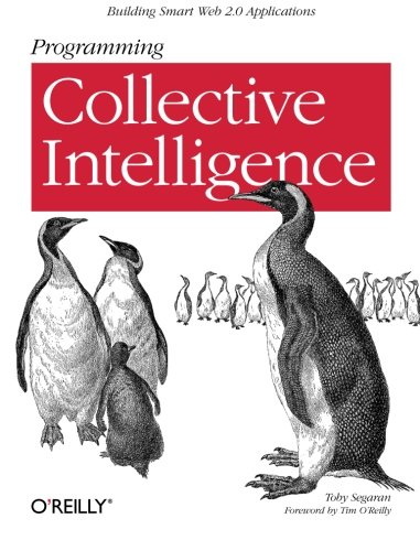 Programming Collective Intelligence: Building Smart Web 2.0 Applications por Toby Segaran