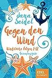 Gegen den Wind: Windstärke 1-12 Gesamtausgabe von Jana Seidel