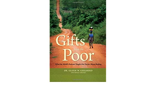 Gifts from the Poor: What the World's Patients Taught One Doctor About Healing
