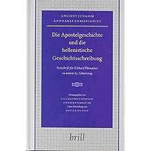 [(Die Apostelgeschichte und die Hellenistische Geschichtsschreibung : Festschrift fur Eckhard Plumacher zu Seinem 65. Geburtstag)] [Edited by Jens Schröter ] published on (July, 2004)