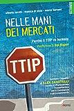 Nelle mani dei mercati: Perchè il TTIP va fermato