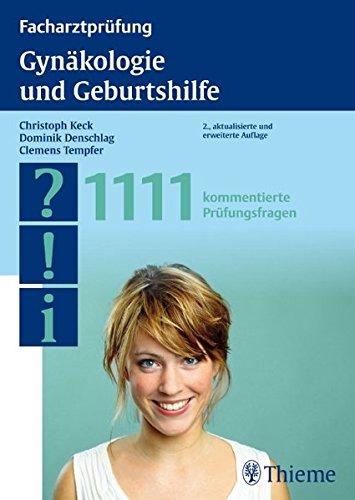 Facharztprüfung Gynäkologie und Geburtshilfe: 1111 kommentierte Prüfungsfragen