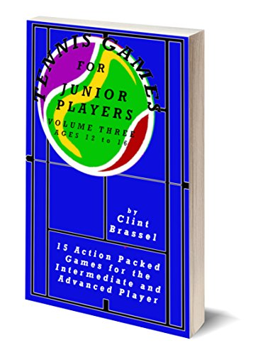 Tennis Games for Junior Players: Volume 3 (CB Tennis eBook Series) (English Edition) por Clint Brassel