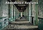 Abandoned Asylums de Matt Van der velde