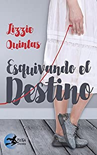 Esquivando el destino par Lizzie Quintas