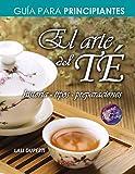 El arte del té: Historia, tipos y preparaciones