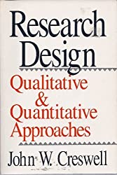 Research Design: Qualitative and Quantitative Approaches by John W. Creswell (1994-05-23)