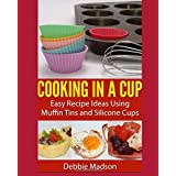 Cooking in a Cup (Cooking with Kids Series) (Volume 3) by Debbie Madson (2015-11-06)