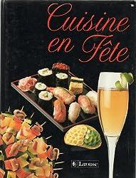 Cuisine en fête... : Extrait du Larousse de la cuisine 1991