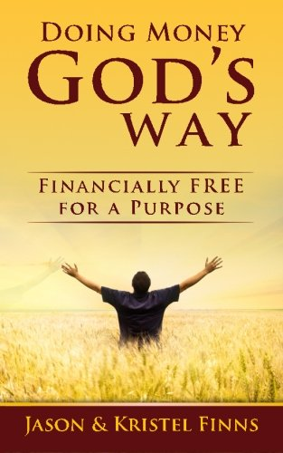 Doing Money God S Way Financially Free For A Purpose