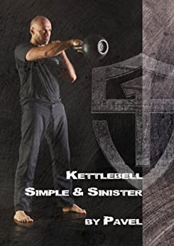 Kettlebell Simple & Sinister (English Edition) par [Tsatsouline, Pavel]