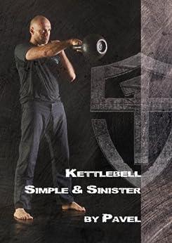 Kettlebell Simple & Sinister (English Edition) von [Tsatsouline, Pavel]