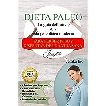 Dieta Paleo: La Guía Definitiva de la Vida Paleolítica Moderna | Incluye paleodieta para deportistas