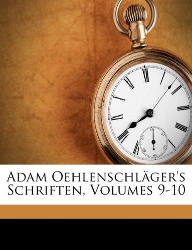Adam Oehlenschläger's Schriften, Volumes 9-10