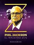 Phil Jackson. El maestro zen (Baloncesto para leer) (Tapa blanda)