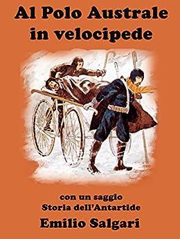 Al Polo Australe in Velocipede (Italian Edition) par [Salgari, Emilio]