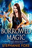 Borrowed Magic (Witch's Bite Series Book 1) by Stephanie Foxe