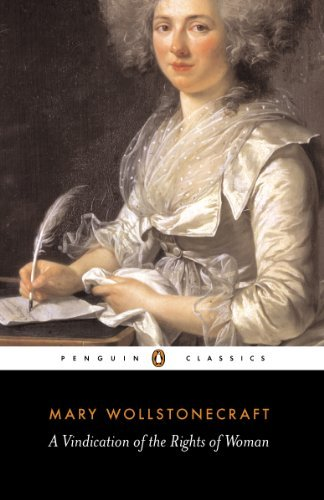 A Vindication of the Rights of Woman (Penguin Classics) by Mary Wollstonecraft (2004-09-28)