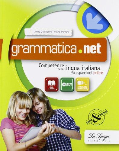 Grammatica.net. Competenze della lingua italiana. Per la Scuola media. Con e-book. Con espansione online